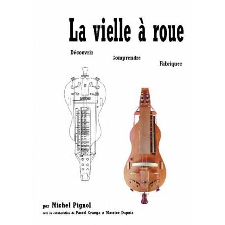 La vielle à roue - Découvrir, comprendre, fabriquer