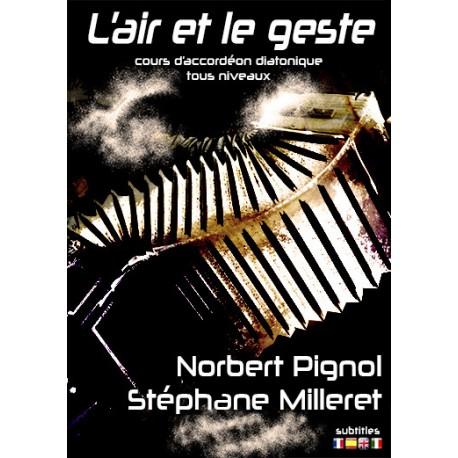 DVD L'air et le Geste Norbert Pignol and Stéphane Milleret