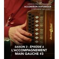 Stéphane Milleret - Accordéon diatonique - Saison 3 - Episode 6 : L'accompagnement main gauche 3eme partie