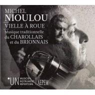 Michel Nioulou - Vielle à roue - Musique traditionnelle du Charollais et du Brionnais