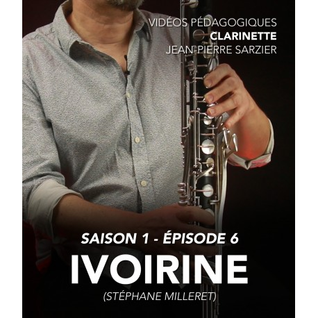 Vidéos pédagogiques - Clarinette - Saison 1 - Episode 6