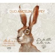 Duo Ancelin Fey - L'oreille de lièvre