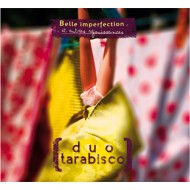 Duo Tarabisco - Belle imperfection