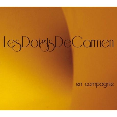 Les Doigts De Carmen - En Compagnie
