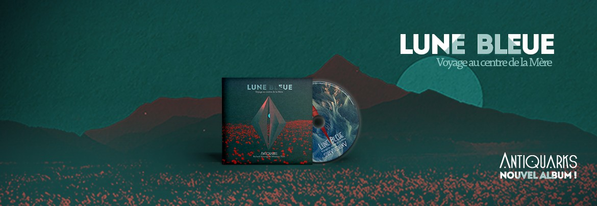 Antiquarks new album Lune bleue