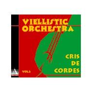 Viellistic Orchestra - Cris de cordes