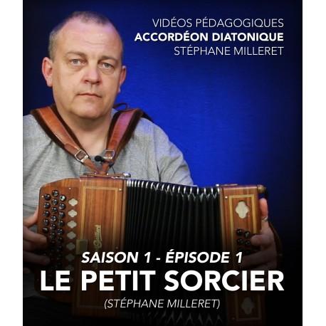 Stéphane Milleret - Accordéon diatonique - Saison 1 - Episode 1 : Le petit sorcier (Stéphane Milleret)