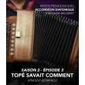 Vidéos pédagogiques - Accordéon diatonique - Saison 2 - Episode 3