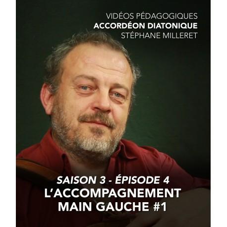 Stéphane Milleret - Accordéon diatonique - Saison 3 - Episode 4 : L'accompagnement main gauche 1ere partie