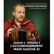 Stéphane Milleret - Accordéon diatonique - Saison 3 - Episode 5 : L'accompagnement main gauche 2eme partie