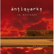 Antiquarks - Le moulassa