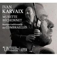 Ivan Karvaix - Musette Béchonnet - Musique traditionnelle des Combrailles