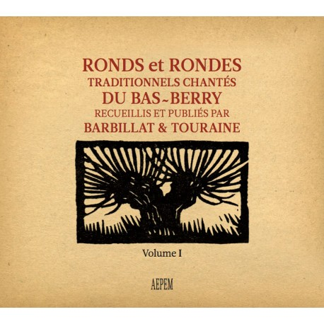 Ronds et rondes traditionnels chantés du Bas-Berry Vol.1