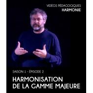 Vidéos pédagogiques - Harmonie - Saison 1 - Episode 2 : Harmonisation de la gamme majeure