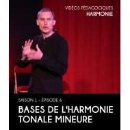 Vidéos pédagogiques - Harmonie - Saison 1 - Episode 6 : Bases de l'harmonie tonale mineure