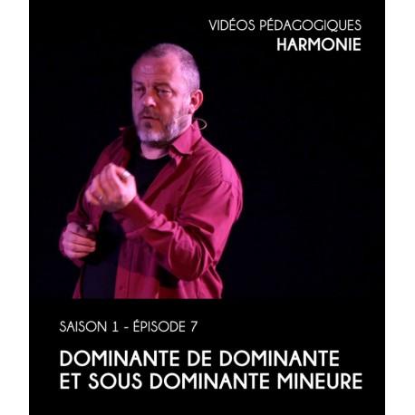Vidéos pédagogiques - Harmonie - Saison 1 - Episode 7 : Dominante de dominante