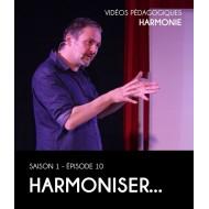 Vidéos pédagogiques - Harmonie - Saison 1 - Episode 10 : Harmoniser…