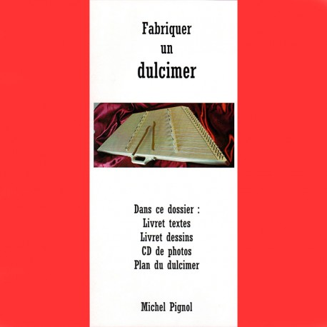 Michel Pignol - Fabriquer un dulcimer