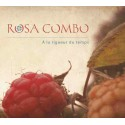 Rosa Combo - A la rigueur du temps