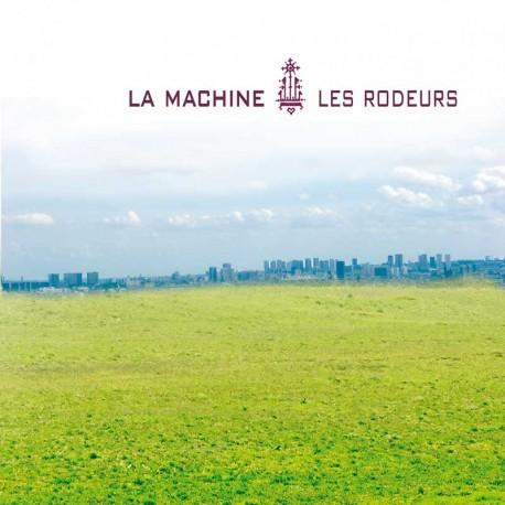 La Machine - Les rôdeurs