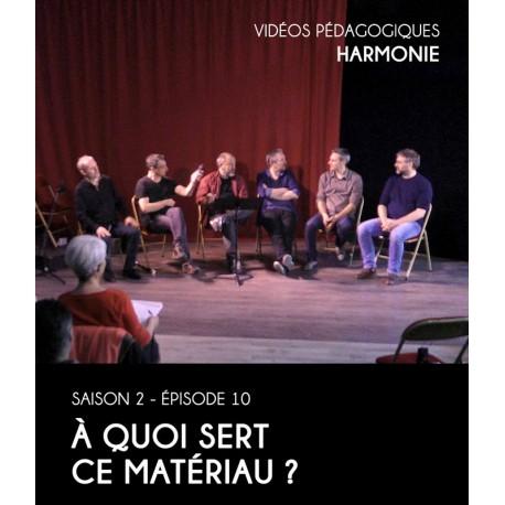Vidéos pédagogiques - Harmonie - Saison 2 - Episode 10