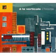 Adeline Gueret et Marie Mazille - A la verticale à l'horizontale