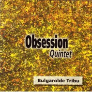 Obsession - Bulgaroïde Tribu