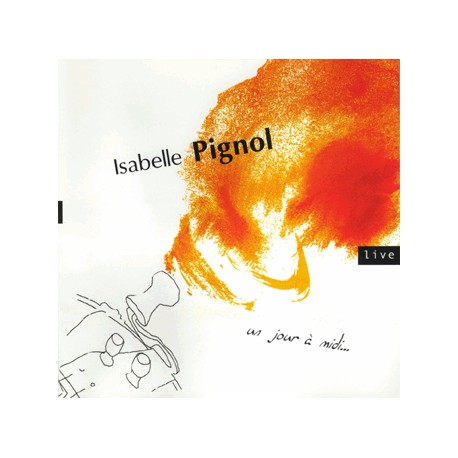 Isabelle Pignol - Un jour à midi
